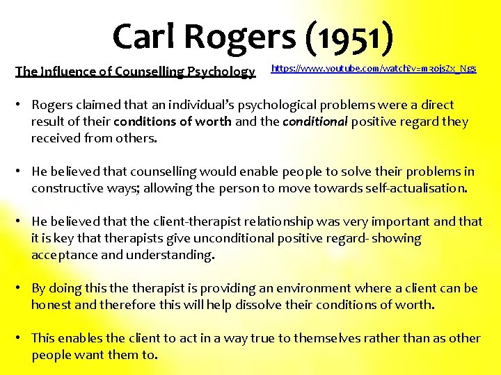 Carl Rogers (1951) The Influence of Counselling Psychology https: //www. youtube. com/watch? v=m 30