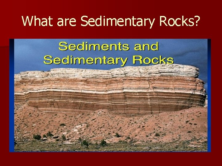 What are Sedimentary Rocks?