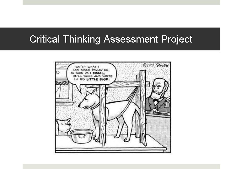Critical Thinking Assessment Project
