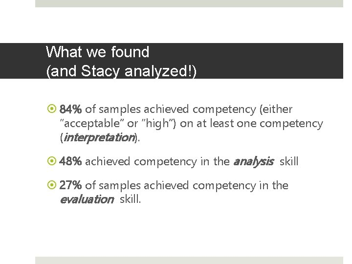 """What we found (and Stacy analyzed!) 84% of samples achieved competency (either """"acceptable"""" or"""