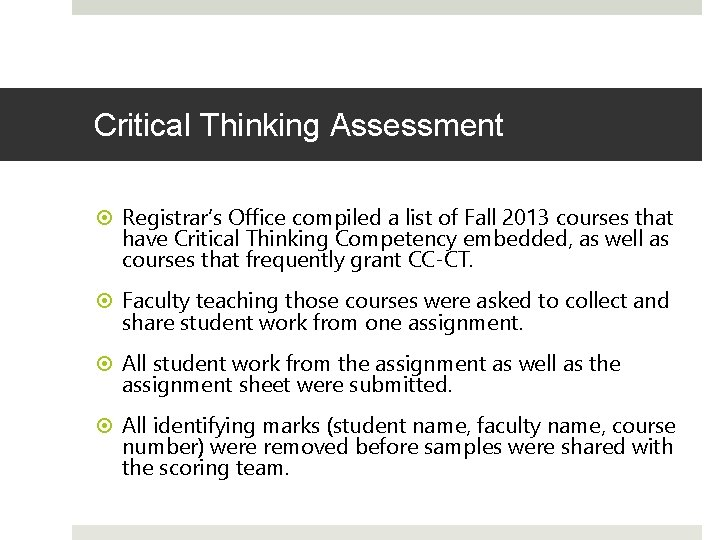 Critical Thinking Assessment Registrar's Office compiled a list of Fall 2013 courses that have