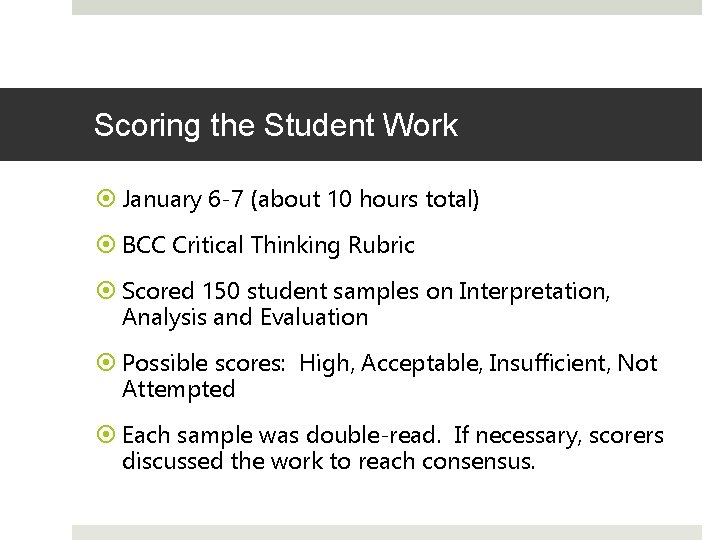 Scoring the Student Work January 6 -7 (about 10 hours total) BCC Critical Thinking