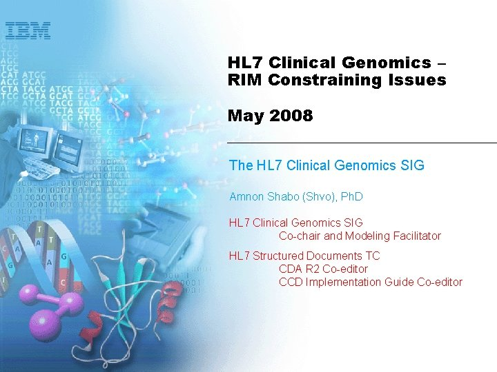 HL 7 Clinical Genomics – RIM Constraining Issues May 2008 The HL 7 Clinical