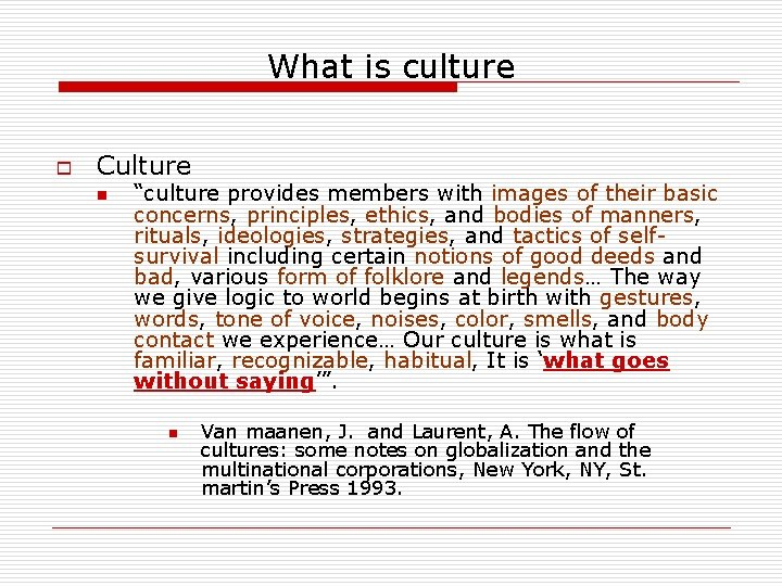 """What is culture o Culture n """"culture provides members with images of their basic"""