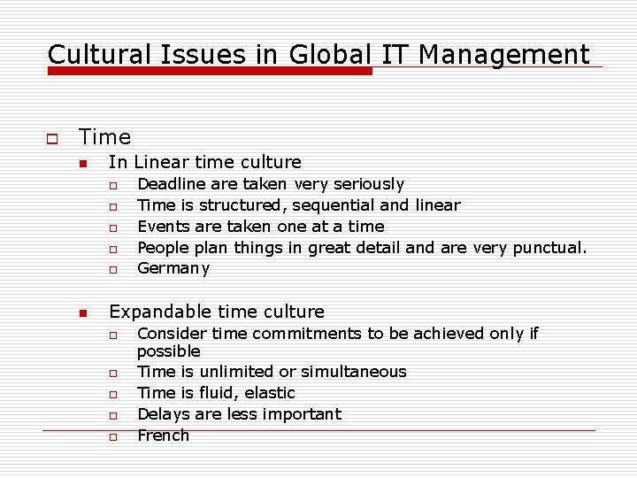 Cultural Issues in Global IT Management o Time n In Linear time culture o