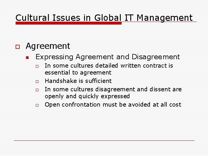 Cultural Issues in Global IT Management o Agreement n Expressing Agreement and Disagreement o