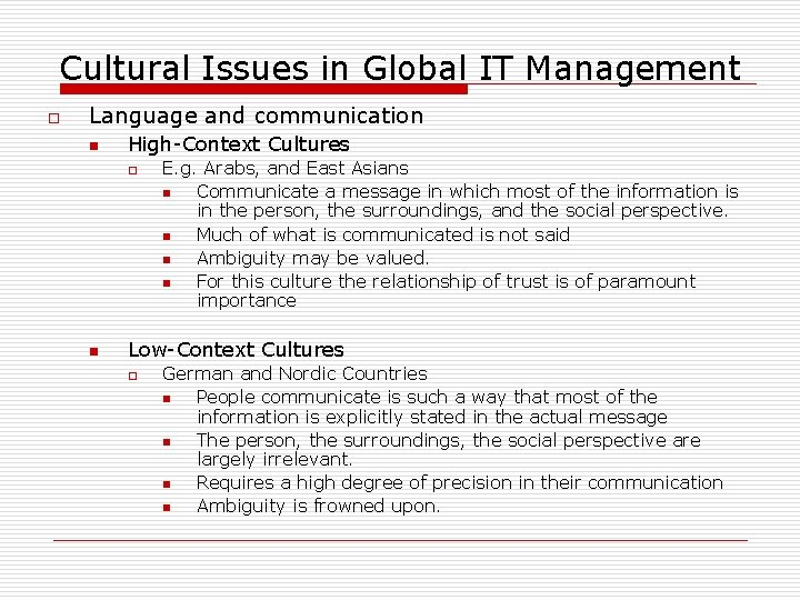 Cultural Issues in Global IT Management o Language and communication n High-Context Cultures o