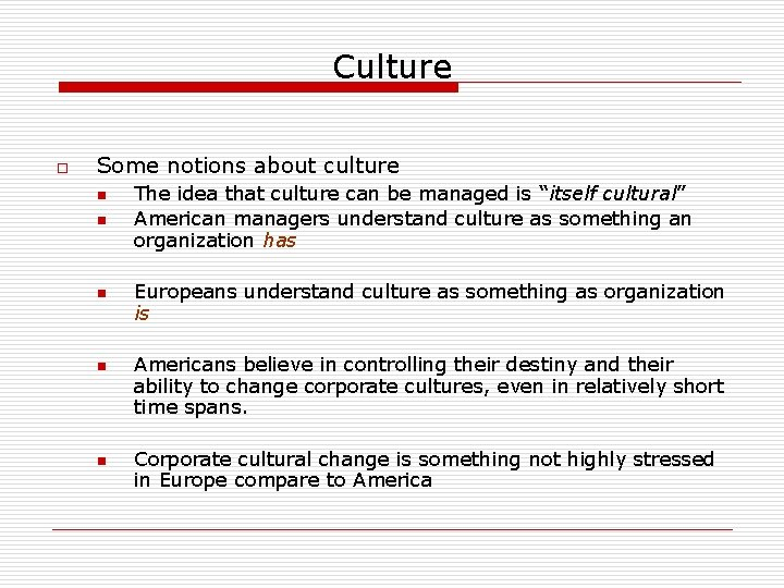 Culture o Some notions about culture n n n The idea that culture can