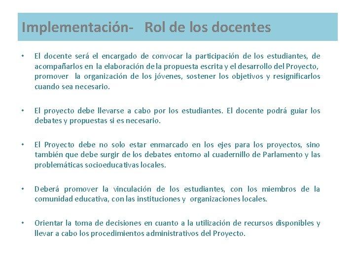 Implementación- Rol de los docentes • El docente será el encargado de convocar la
