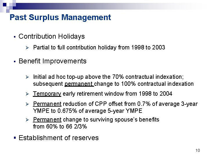 Past Surplus Management § Contribution Holidays Ø § Partial to full contribution holiday from