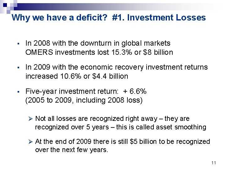 Why we have a deficit? #1. Investment Losses § In 2008 with the downturn