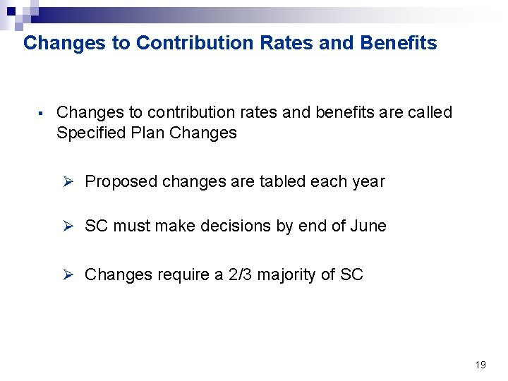 Changes to Contribution Rates and Benefits § Changes to contribution rates and benefits are