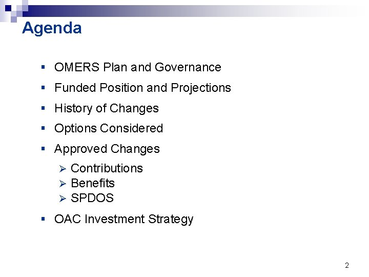 Agenda § OMERS Plan and Governance § Funded Position and Projections § History of