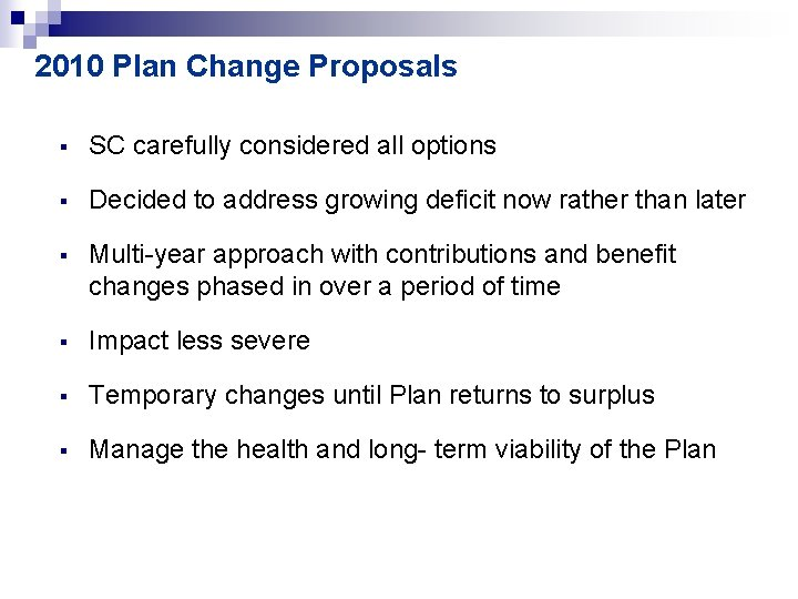 2010 Plan Change Proposals § SC carefully considered all options § Decided to address
