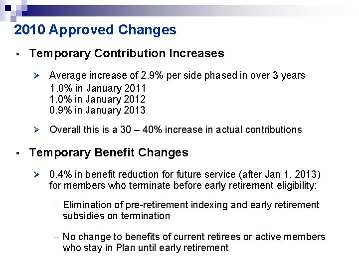 2010 Approved Changes § Temporary Contribution Increases Ø Average increase of 2. 9% per