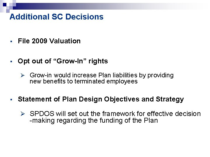 """Additional SC Decisions § File 2009 Valuation § Opt out of """"Grow-In"""" rights Ø"""