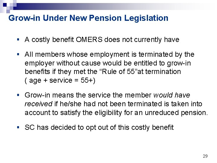 Grow-in Under New Pension Legislation § A costly benefit OMERS does not currently have