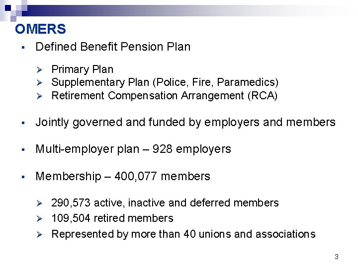 OMERS § Defined Benefit Pension Plan Ø Ø Ø Primary Plan Supplementary Plan (Police,