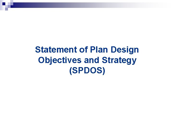 Statement of Plan Design Objectives and Strategy (SPDOS)