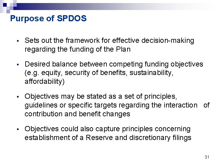 Purpose of SPDOS § Sets out the framework for effective decision-making regarding the funding