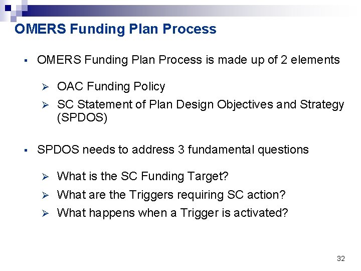 OMERS Funding Plan Process § § OMERS Funding Plan Process is made up of