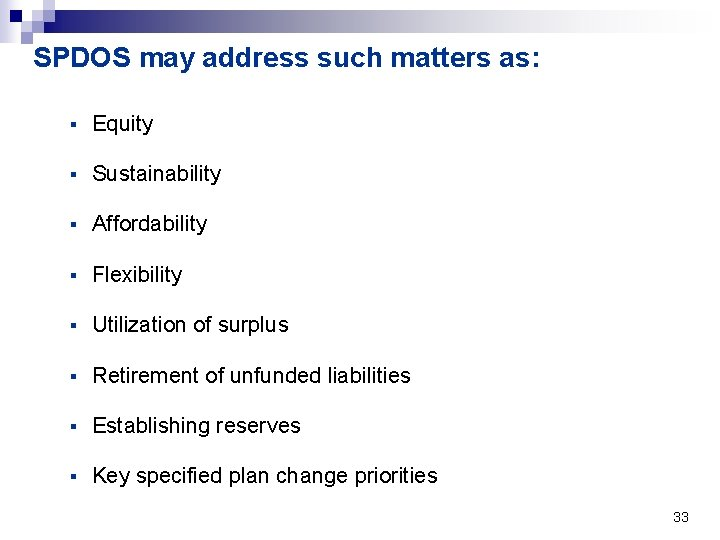 SPDOS may address such matters as: § Equity § Sustainability § Affordability § Flexibility
