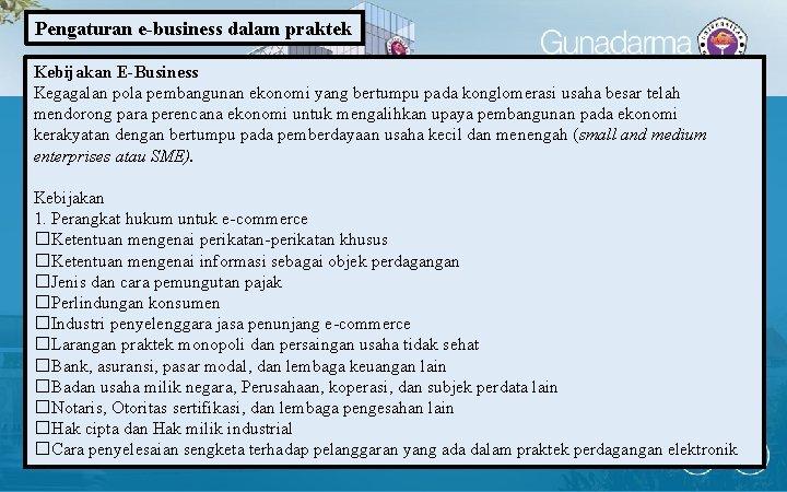 Pengaturan e-business dalam praktek Kebijakan E-Business Kegagalan pola pembangunan ekonomi yang bertumpu pada konglomerasi