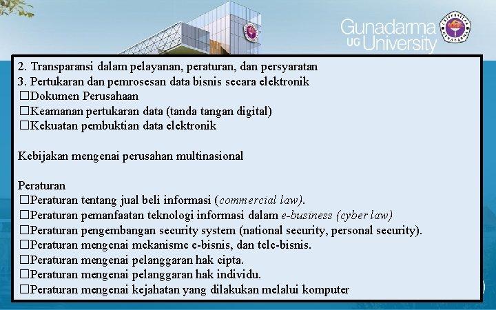 2. Transparansi dalam pelayanan, peraturan, dan persyaratan 3. Pertukaran dan pemrosesan data bisnis secara