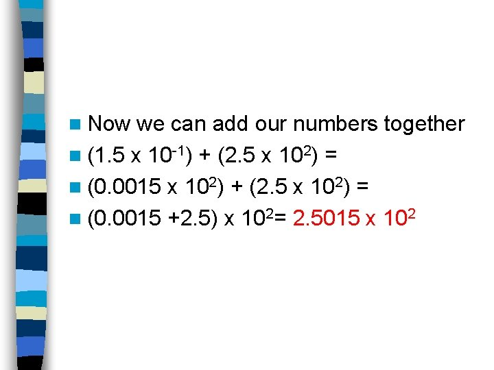 n Now we can add our numbers together n (1. 5 x 10 -1)