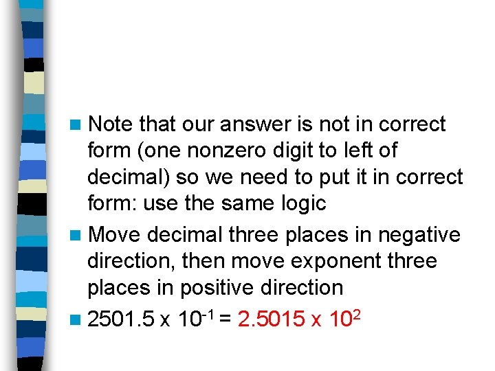 n Note that our answer is not in correct form (one nonzero digit to