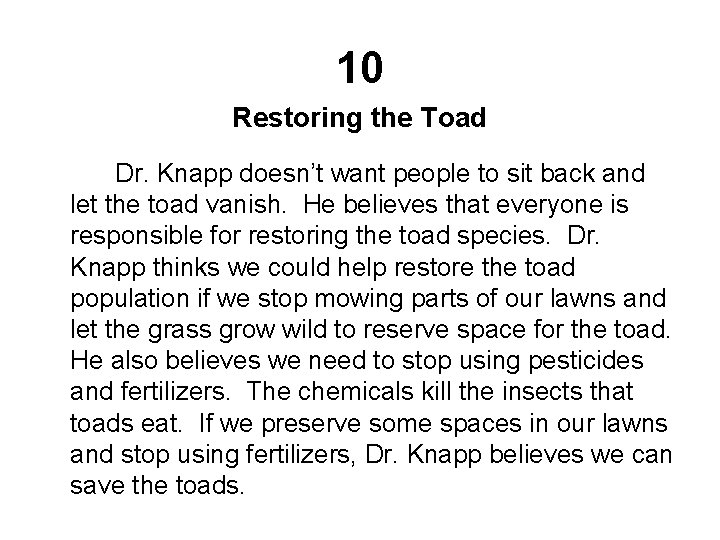 10 Restoring the Toad Dr. Knapp doesn't want people to sit back and let