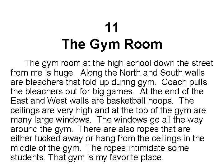 11 The Gym Room The gym room at the high school down the street