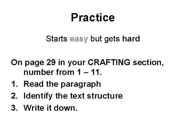 Practice Starts easy but gets hard On page 29 in your CRAFTING section, number