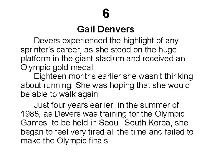 6 Gail Denvers Devers experienced the highlight of any sprinter's career, as she stood