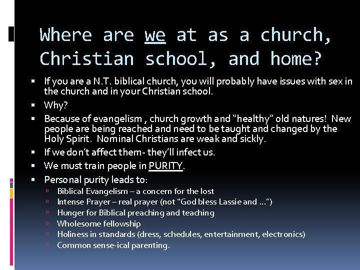 Where are we at as a church, Christian school, and home? If you are