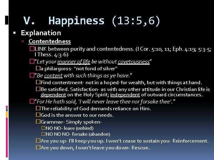 V. Happiness (13: 5, 6) Explanation Contentedness �LINK between purity and contentedness. (I Cor.