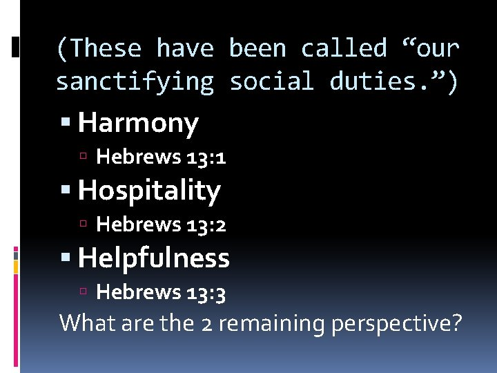 """(These have been called """"our sanctifying social duties. """") Harmony Hebrews 13: 1 Hospitality"""