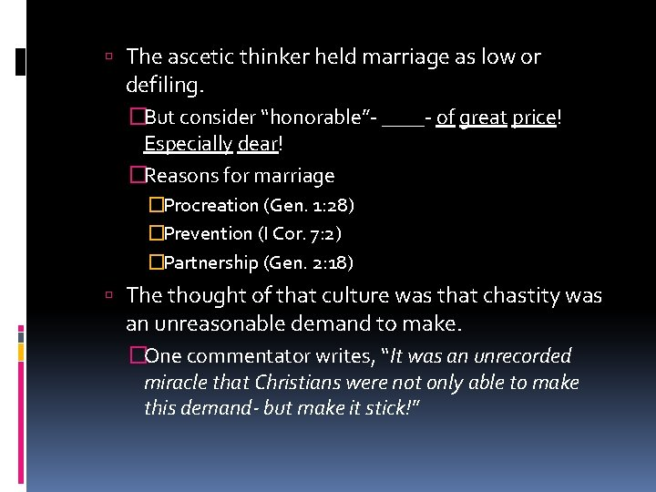 """The ascetic thinker held marriage as low or defiling. �But consider """"honorable""""- ____-"""