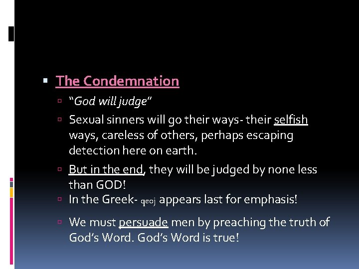 """The Condemnation """"God will judge"""" Sexual sinners will go their ways- their selfish"""