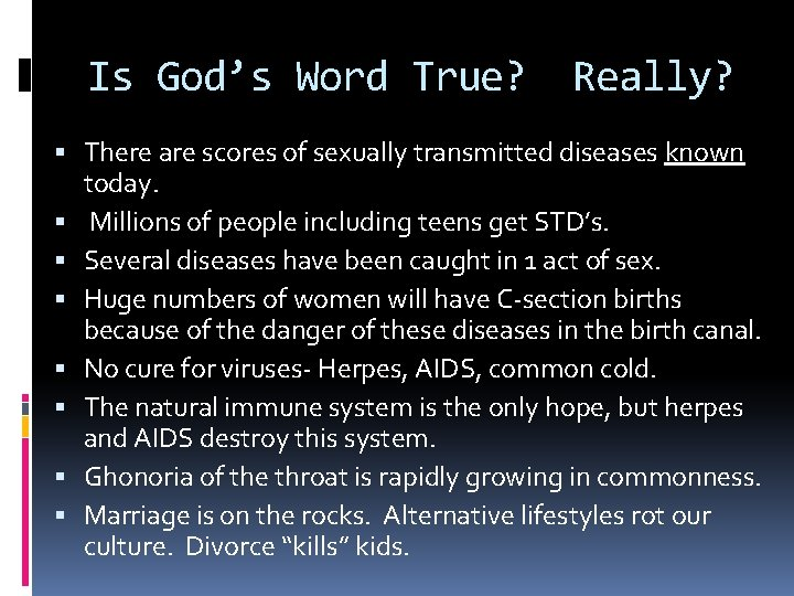 Is God's Word True? Really? There are scores of sexually transmitted diseases known today.