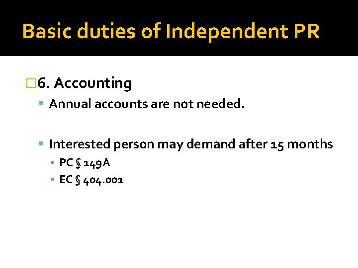 Basic duties of Independent PR � 6. Accounting Annual accounts are not needed. Interested