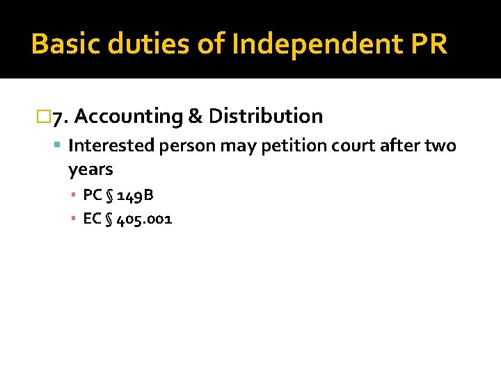 Basic duties of Independent PR � 7. Accounting & Distribution Interested person may petition