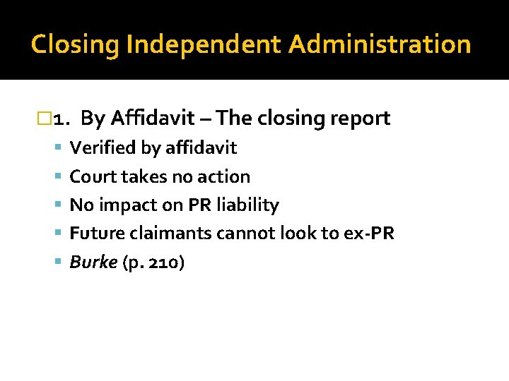 Closing Independent Administration � 1. By Affidavit – The closing report Verified by affidavit