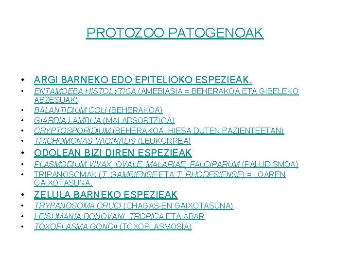 PROTOZOO PATOGENOAK • ARGI BARNEKO EDO EPITELIOKO ESPEZIEAK. • • • ENTAMOEBA HISTOLYTICA (AMEBIASIA