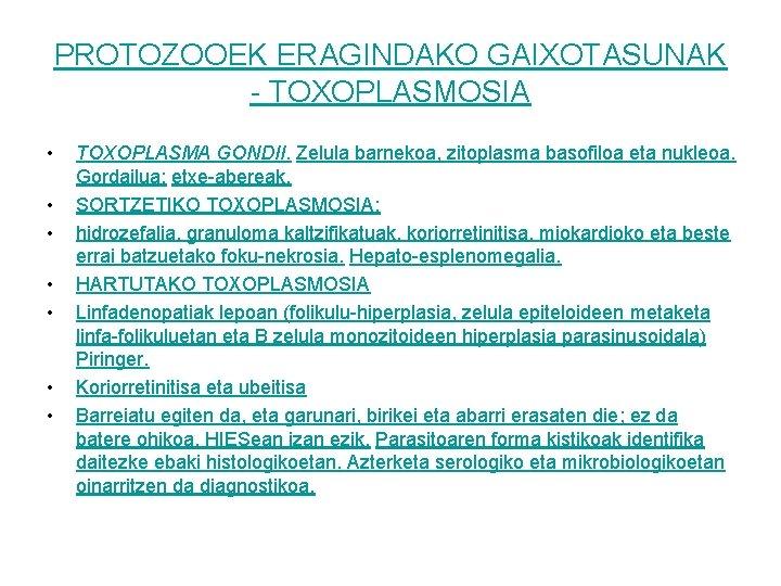 PROTOZOOEK ERAGINDAKO GAIXOTASUNAK - TOXOPLASMOSIA • • TOXOPLASMA GONDII. Zelula barnekoa, zitoplasma basofiloa eta