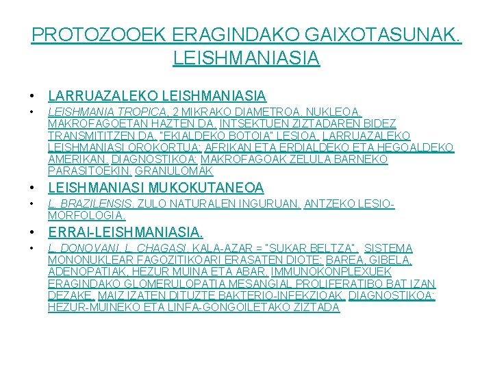 PROTOZOOEK ERAGINDAKO GAIXOTASUNAK. LEISHMANIASIA • LARRUAZALEKO LEISHMANIASIA • LEISHMANIA TROPICA, 2 MIKRAKO DIAMETROA. NUKLEOA.