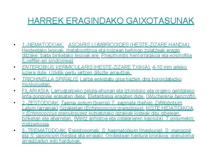HARREK ERAGINDAKO GAIXOTASUNAK • • • 1. -NEMATODOAK: ASCARIS LUMBRICOIDES (HESTE-ZIZARE HANDIA). Hesteetako lesioak,