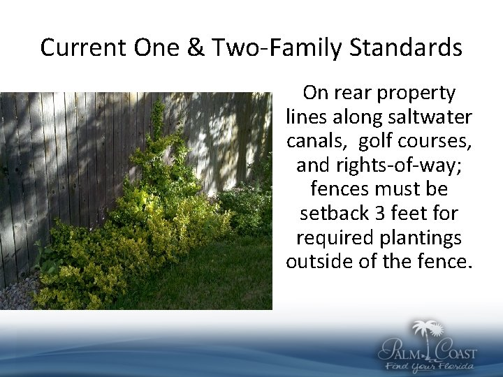 Current One & Two-Family Standards On rear property lines along saltwater canals, golf courses,
