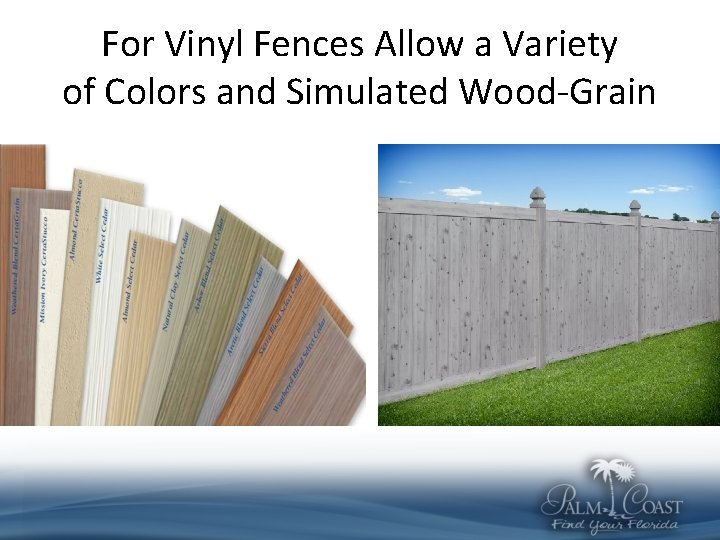 For Vinyl Fences Allow a Variety of Colors and Simulated Wood-Grain