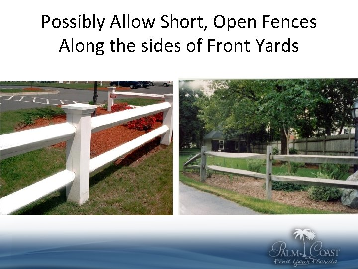Possibly Allow Short, Open Fences Along the sides of Front Yards